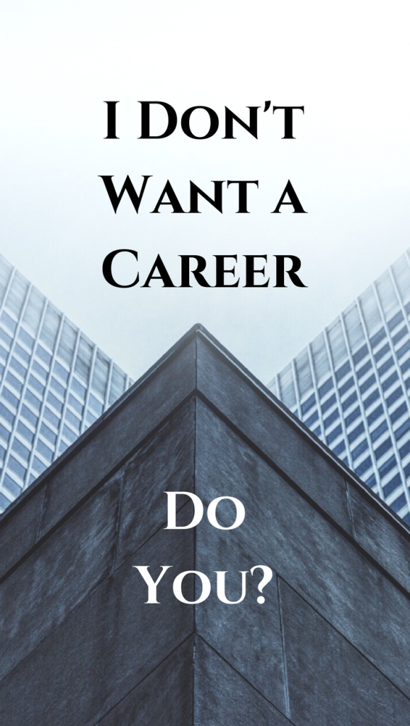 I don't want a career