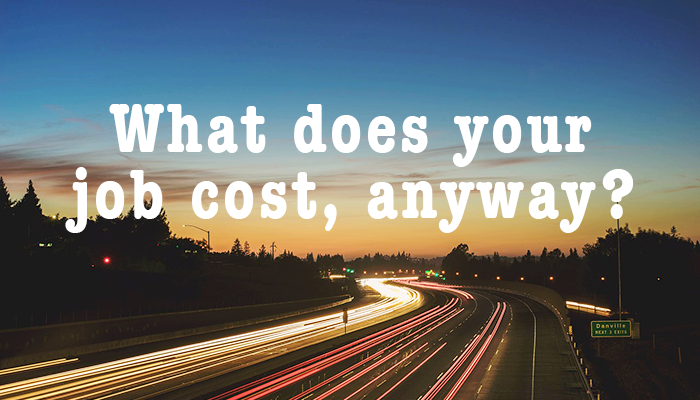How much is your job really costing you?