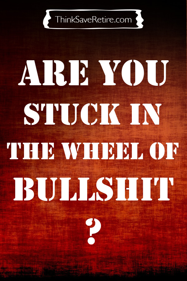 Are you stuck in the wheel of job bullshit