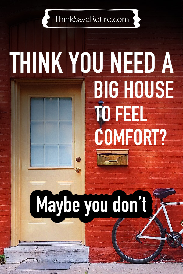 Think you need a big house to feel comfort? Think again!
