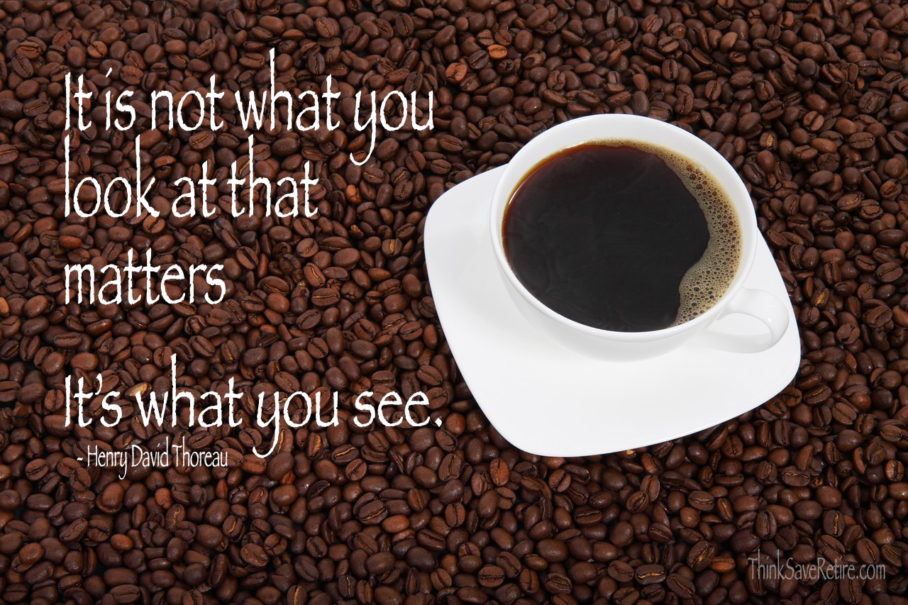 It is not what you look at that matters. It's what you see.