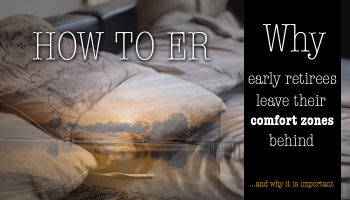 How to ER: Early retirees leave their comfort zone