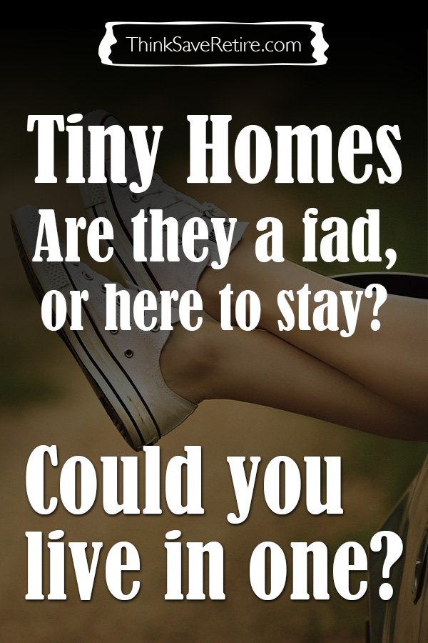 Pinterest: Tiny homes: Are they a fad or here to stay?