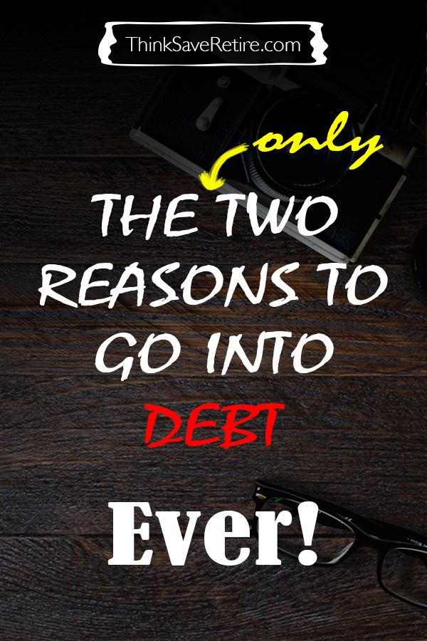 Pinterest: The only two reasons to go into debt - ever!
