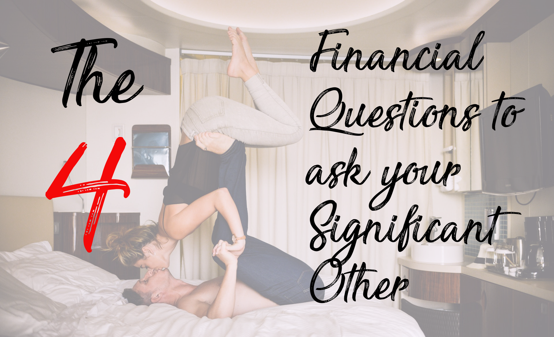 4 financial questions to ask your significant other