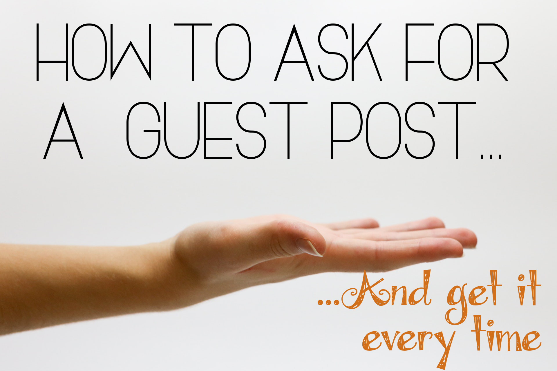 How to expertly pitch a guest post (and get it every  time!)