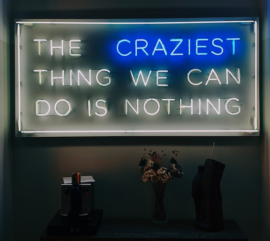 The Craziest Thing We Can Do Is Nothing